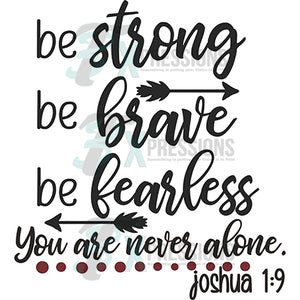 Be strong be brave be fearless - 3T Xpressions