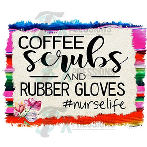 HTV Coffee Scrubs and Rubber Gloves, Nurse Life