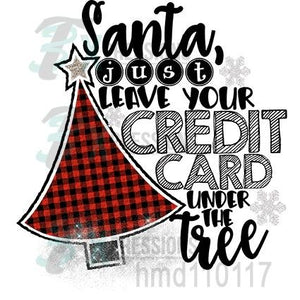 Santa, Just Leave Your Credit Card Under the Tree
