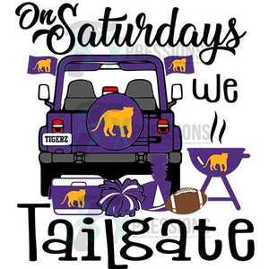 On Saturdays We Tailgate LSU