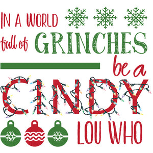 World Full of Grinches be a Cindy Lou Who