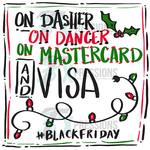 On Dasher on Dancer on Master card, Black Friday
