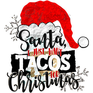 Santa I Just Want Tacos For Christmas