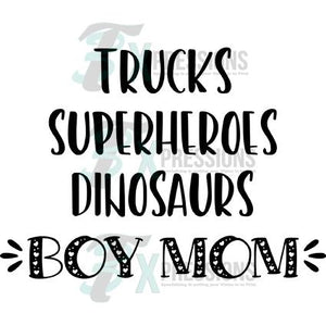 Trucks Superheros Dinosaurs Boy Mom