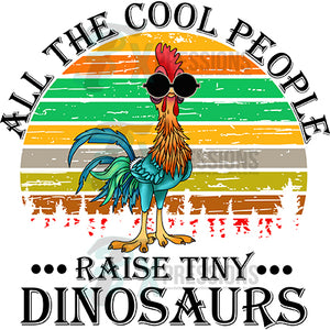 All The Cool People Raise Tiny Dinosaurs