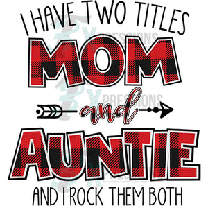 I have Two Titles Mom and Auntie