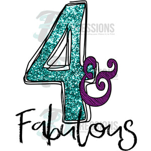 4 and Fabulous