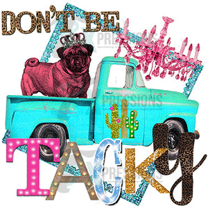 Don't Be Tacky