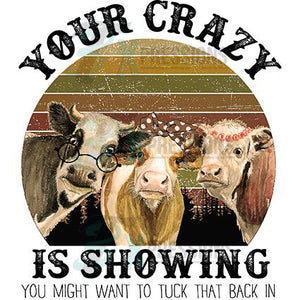 Your Crazy is Showing, 3 cows