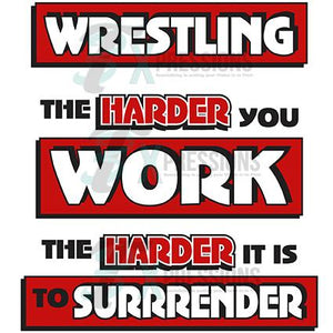 Wrestling - The Harder you work the harder you surrender