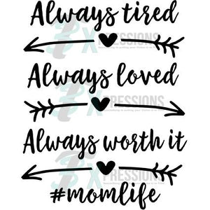 Always Tired Loved Mom Life