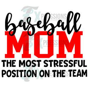 Baseball Mom The Most Stressful Position