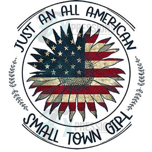 Just an All American Small Town Girl Flag Sunflower