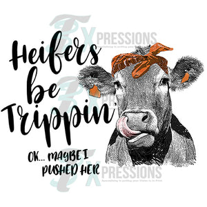 Heifers be trippin orange