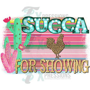 Succa For Showing CHICKEN