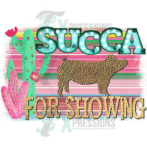 Succa For Showing PIG