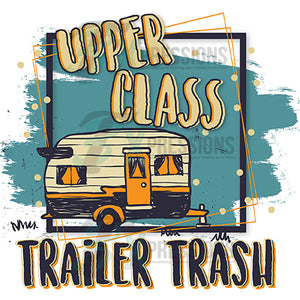 Upper Class Trailer Trash