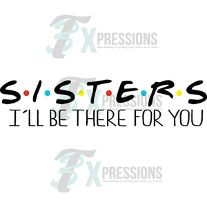 Sisters Ill be therere for you Style