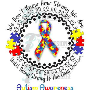 We don't know how strong we are Autism Awareness