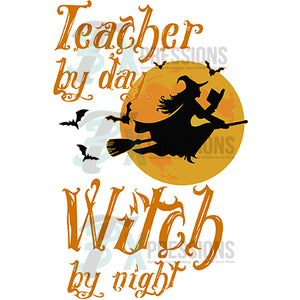 Teacher by day Witch by Night