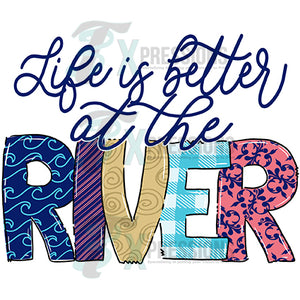 Life is Better at the River