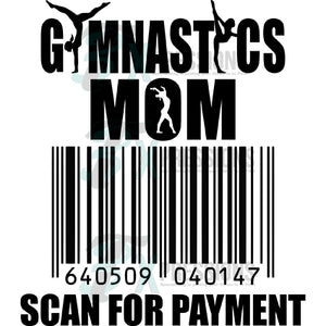 Gymnastics mom  scan for payment