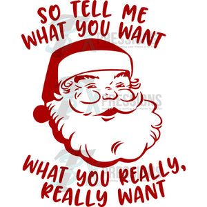 So Tell me what you want, Santa