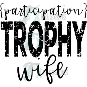 Participation Trophy Wife
