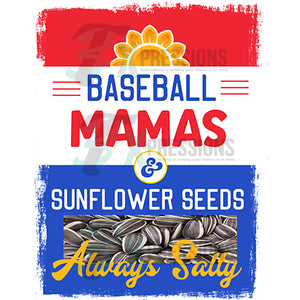 Baseball Mamas, Sunflower Seeds,  Always Salty