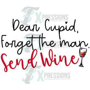 Dear Cupid, Forget the Man, Send Wine