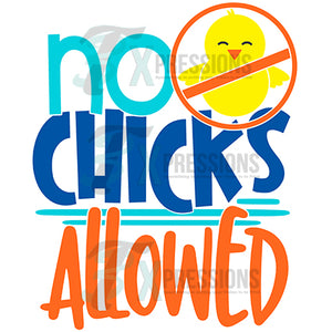 no chicks allowed