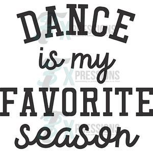 Dance is my favorite season