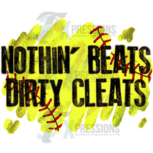 Nothin Beats Dirty Cleats Softball