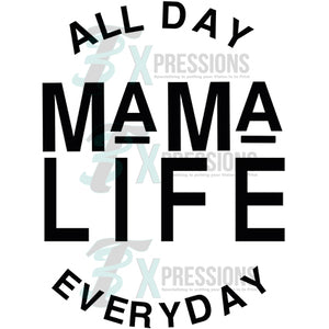 Mama Life All Day