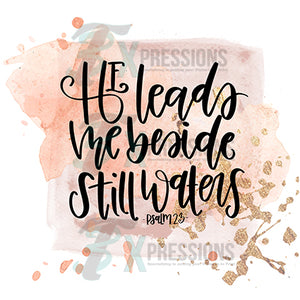 He Leads Me Besides Still Waters