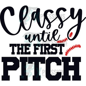 Classy until the first Pitch