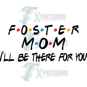 Foster Mom I'll Be There For you
