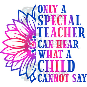 Only a Special Teacher can hear what a child