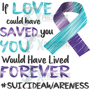 If Love could have saved you , suicide awareness