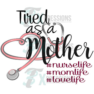 Tired as a Mother #Nurselife