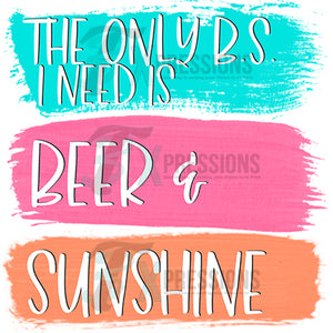 The only BS I need is Beer and Sunshine