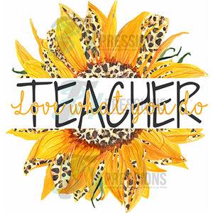 Teacher Sunflower, Love what you do