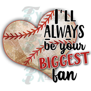 I'll Always be your Biggest Fan, baseball