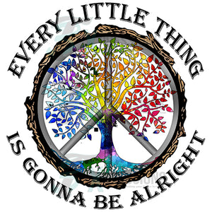 Every Little Thing is gonna be alright, peace tree