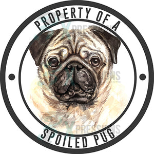 Property of a Spoiled Pug