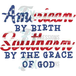 American by Birth Southern by the Grace of God