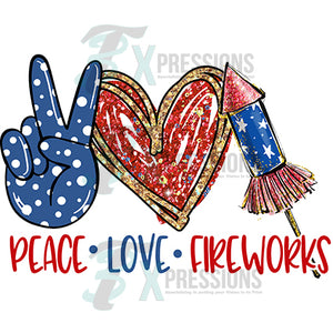 Peace Love Fireworks