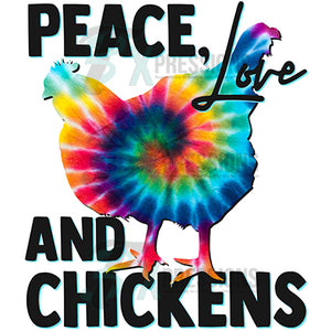 Peace Love and Chickens tie-dye