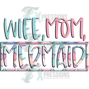 Wife, Mom, Mermaid