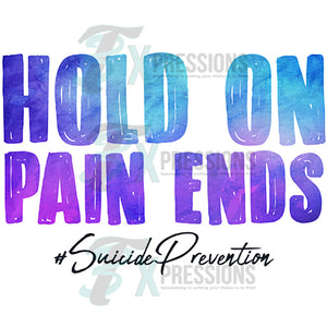 Hold on Pain Ends # suicide prevention